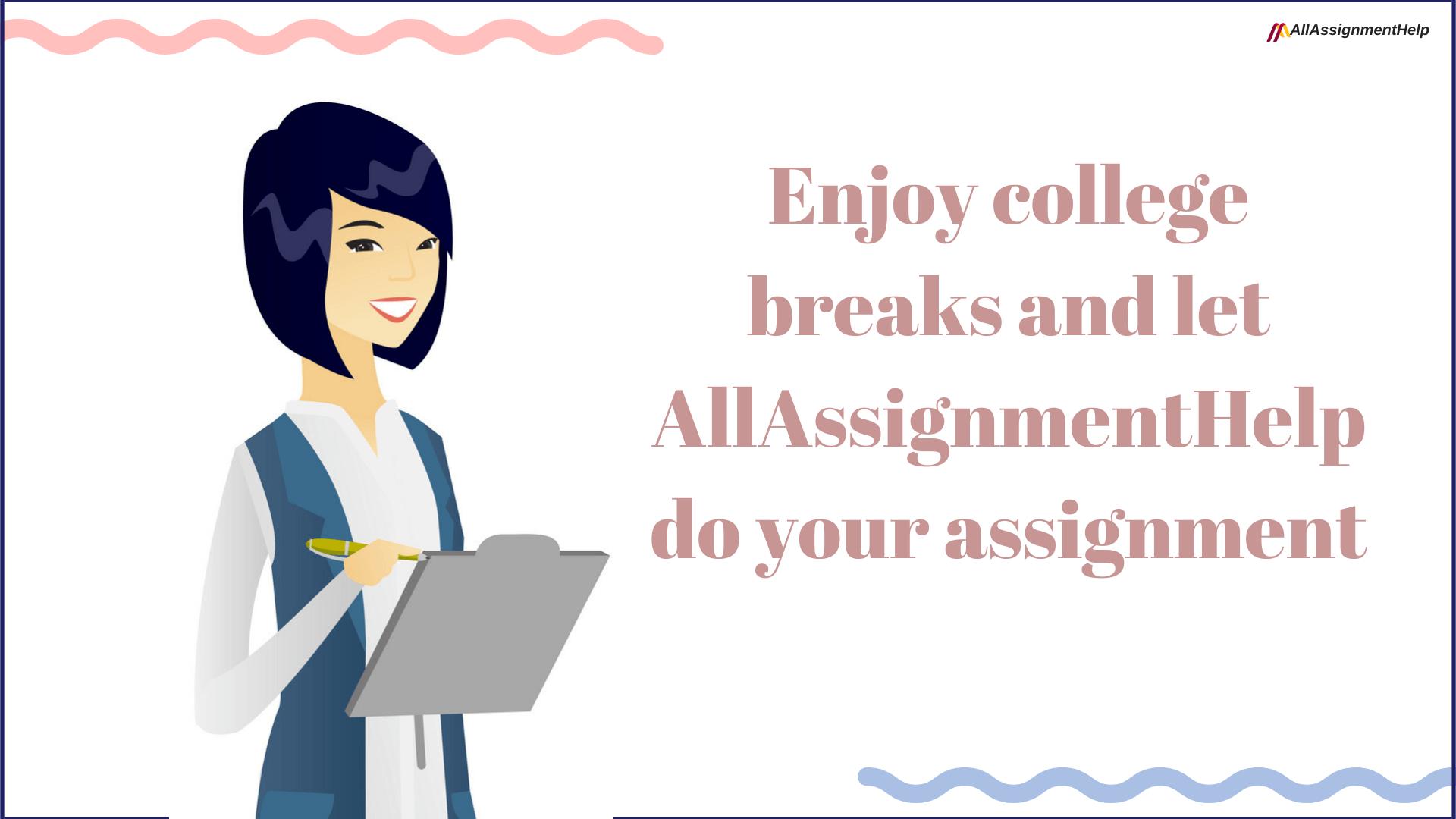 Enjoy college breaks