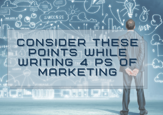 consider-these-points-while-writing-4-ps-of-marketing