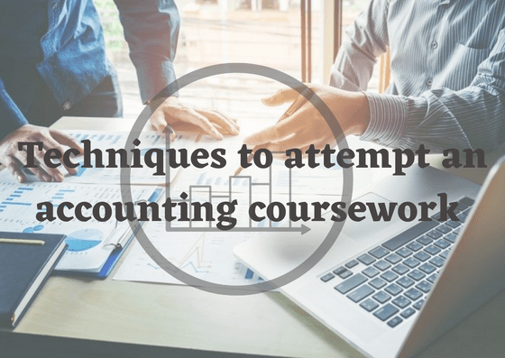 Techniques to Attempt an Accounting Coursework| All Assignment Help