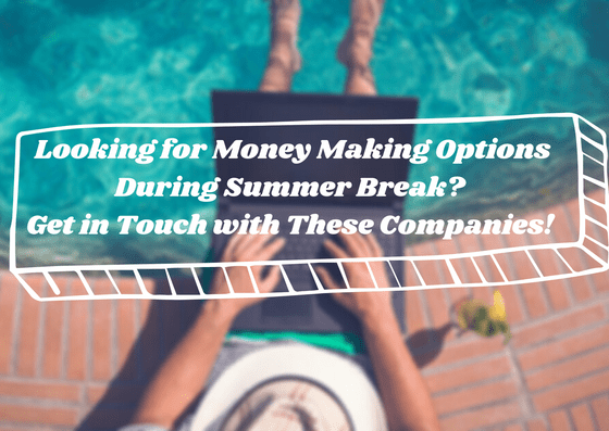 looking-for-money-making-options-during-summer-break